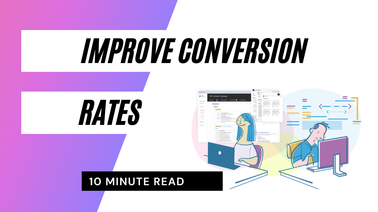 14 Ways To Get More Conversions, Improve Conversion Rate and Lower Cost Per Conversion